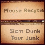 side by side image of a park bench with a green message: Please recycle. Slam Dunk Your Junk.